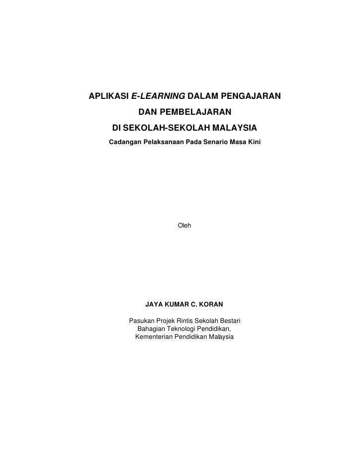 APLIKASI E-LEARNING DALAM PENGAJARAN           DAN PEMBELAJARAN    DI SEKOLAH-SEKOLAH MALAYSIA   Cadangan Pelaksanaan Pada...