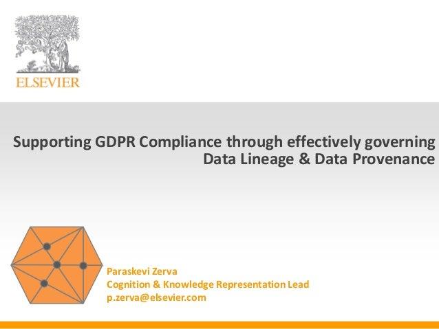Paraskevi Zerva Cognition & Knowledge Representation Lead p.zerva@elsevier.com Supporting GDPR Compliance through effectiv...