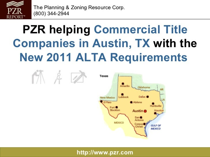 PZR helping  Commercial Title Companies in Austin, TX  with the  New 2011 ALTA Requirements   http://www.pzr.com The Plann...
