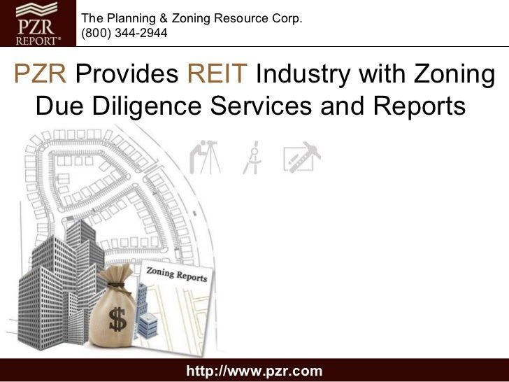 The Planning & Zoning Resource Corp.     (800) 344-2944PZR Provides REIT Industry with Zoning Due Diligence Services and R...