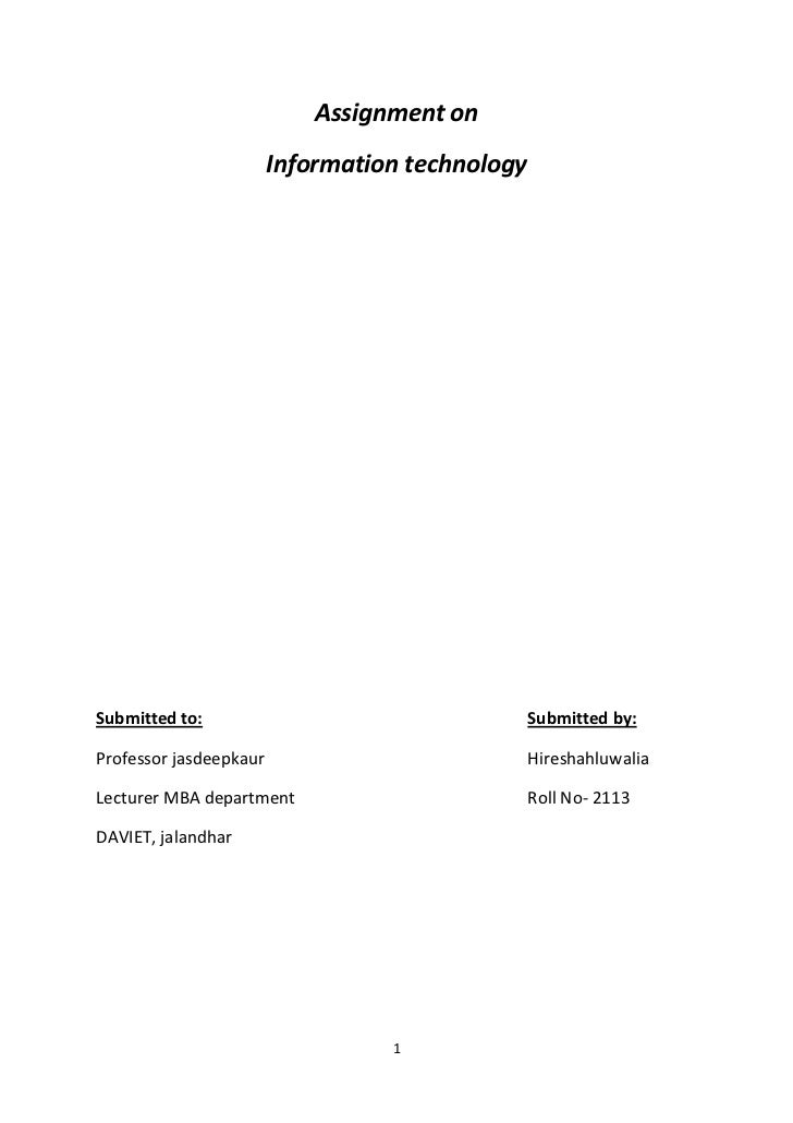 Assignment on<br /> Information technology<br />Submitted to:Submitted by:<br />Professor jasdeep kaurHiresh ahluwalia <br...
