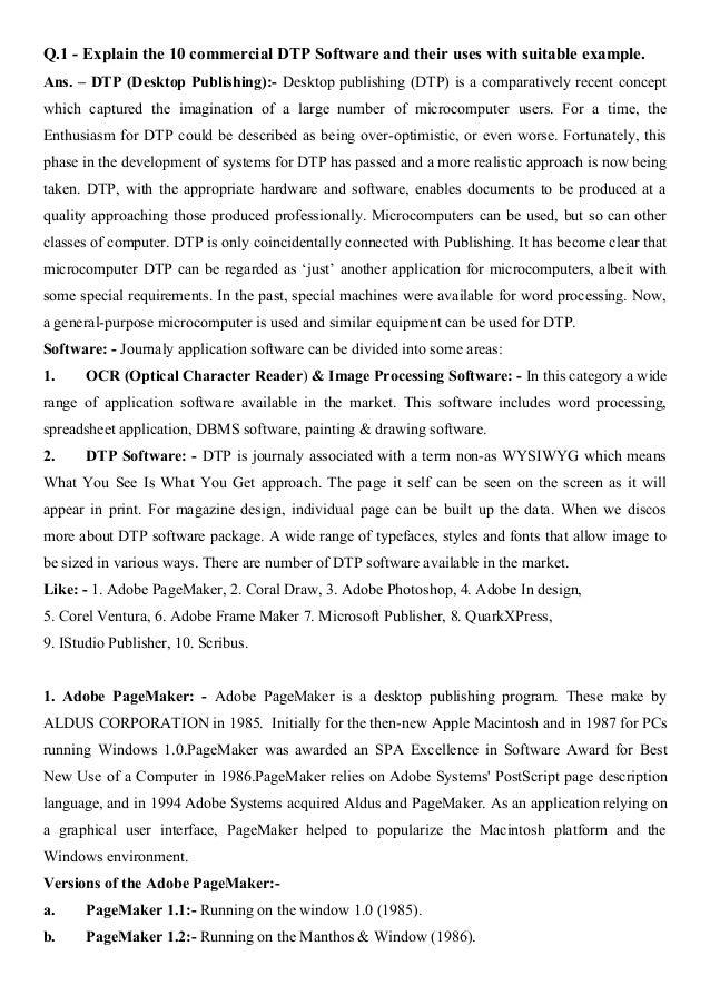 Q.1 - Explain the 10 commercial DTP Software and their uses with suitable example. Ans. – DTP (Desktop Publishing):- Deskt...