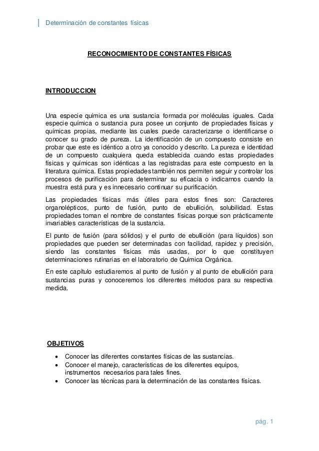 Determinación de constantes físicas  pág. 1  RECONOCIMIENTO DE CONSTANTES FÍSICAS  INTRODUCCION  Una especie química es un...