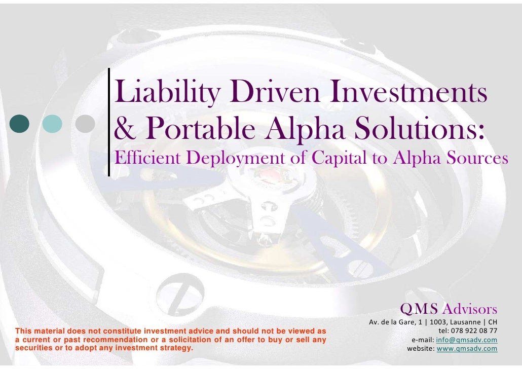 Liability Driven Investments &                          Portable Alpha Solutions:                          Efficient Deplo...