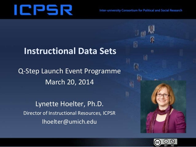 Instructional Data Sets Q-Step Launch Event Programme March 20, 2014 Lynette Hoelter, Ph.D. Director of Instructional Reso...