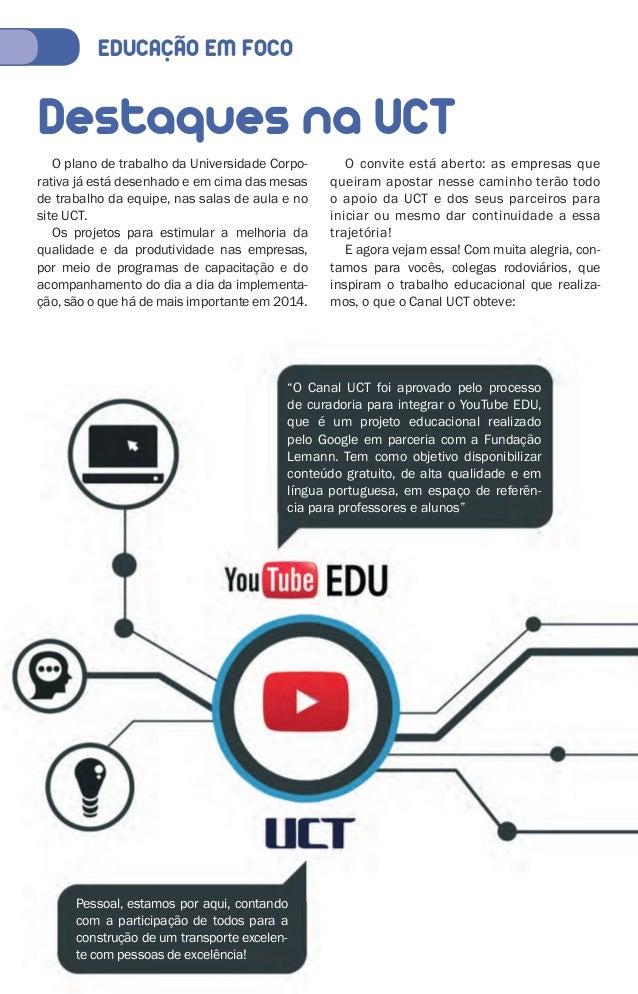 EDUCACÃO EM FOCO  Destaques na UCT  O plano de trabalho da Universidade Corpo-rativa  já está desenhado e em cima das mesa...
