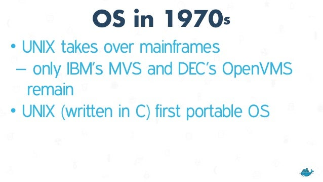 Apps in 1960s & 1970s • Ran on mainframe • Many apps ran on one mainframe (multi-tenancy) • Very few operators • Relativel...