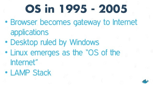 Apps in 1995 - 2005 • Internet emerges, brings easier distribution • Applications are monoliths running on a few machines ...
