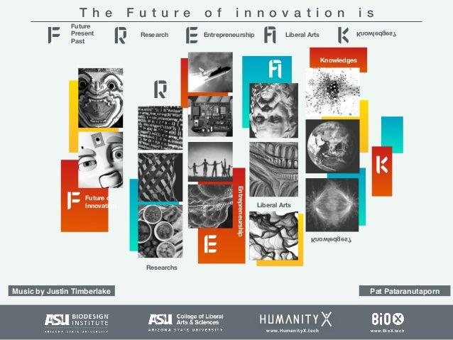 Knowledges Future of Innovation Researchs Entrepreneurship Liberal Arts Knowledges? T h e F u t u r e o f i n n o v a t i ...