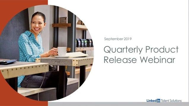 September 2019 Quarterly Product Release Webinar