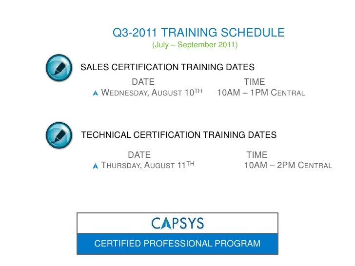 Q3-2011 TRAINING SCHEDULE<br />(July – September 2011)<br />CERTIFIED PROFESSIONAL PROGRAM<br />SALES CERTIFICATION TRAINI...