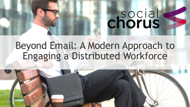 Beyond Email: A Modern Approach to Engaging a Distributed Workforce