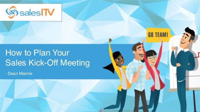 How to Plan Your Sales Kick-Off Meeting - Dean Mannix