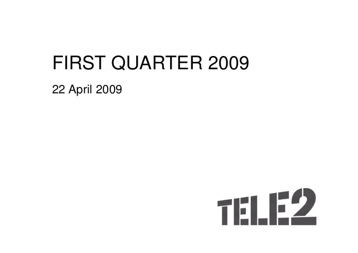 FIRST QUARTER 2009 22 April 2009