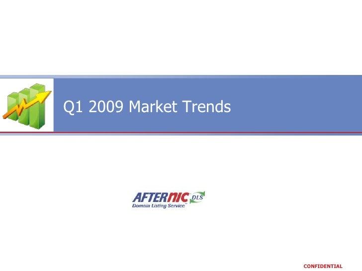 Q1 2009 Market Trends<br />
