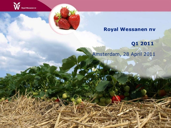 Royal Wessanen nv Q1 2011  Amsterdam, 28 April 2011