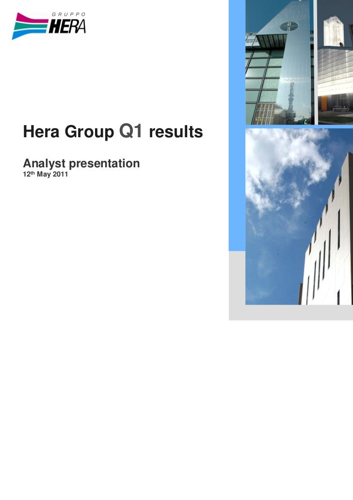 Hera Group Q1 resultsAnalyst presentation12th May 2011