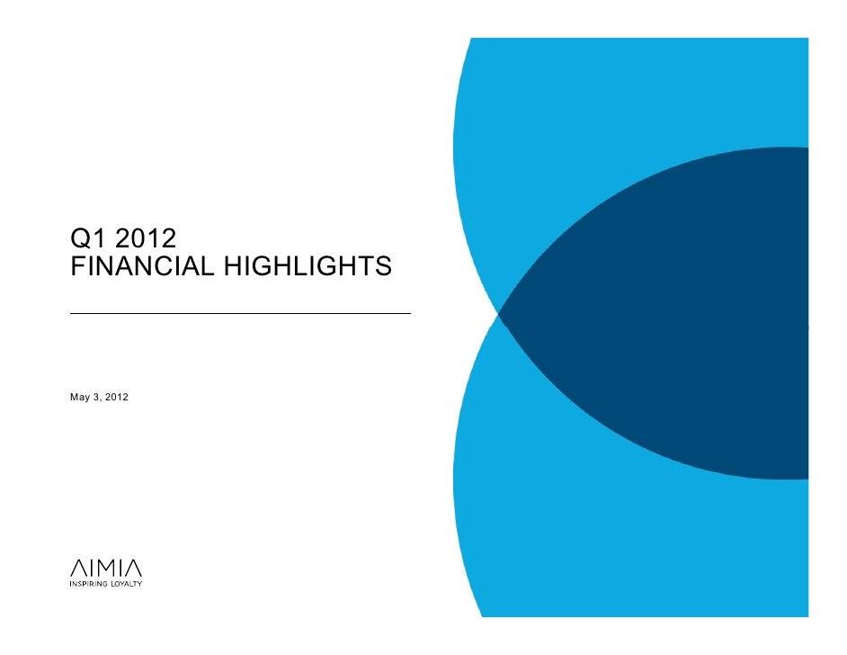 Q1 2012FINANCIAL HIGHLIGHTSMay 3, 2012