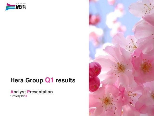 Hera Group Q1 resultsAnalyst Presentation15th May 2013