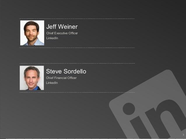 3Steve SordelloChief Financial OfficerLinkedInJeff WeinerChief Executive OfficerLinkedIn