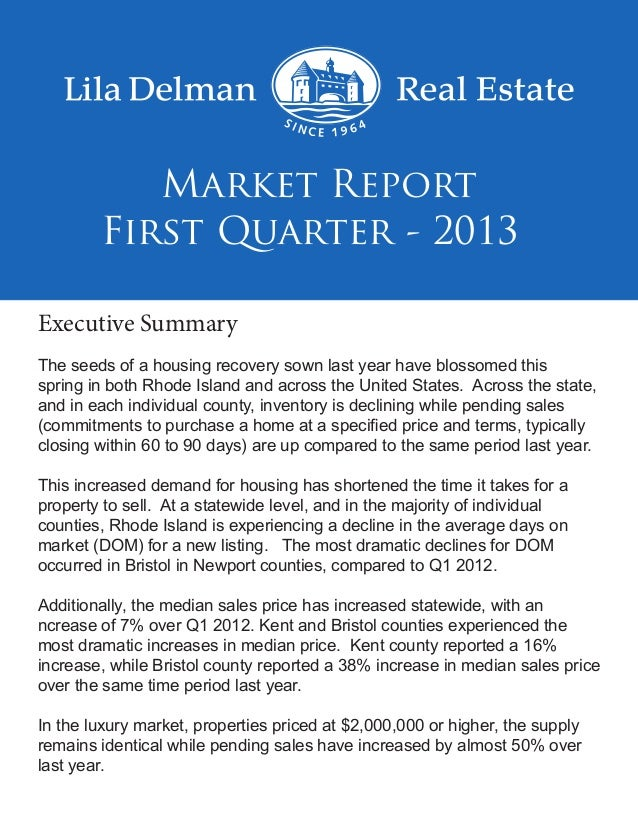 First Quarter - 2013Market ReportExecutive SummaryThe seeds of a housing recovery sown last year have blossomed thisspring...