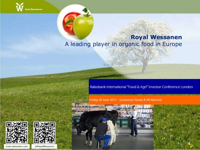 Royal WessanenA leading player in organic food in Europewww.wessanen.com @RoyalWessanen