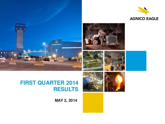 FIRST QUARTER 2014 RESULTS MAY 2, 2014