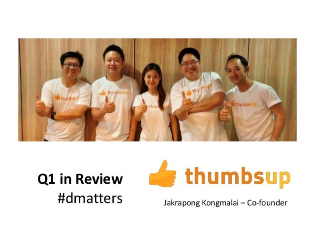 Q1 in Review #dmatters Jakrapong Kongmalai – Co-founder