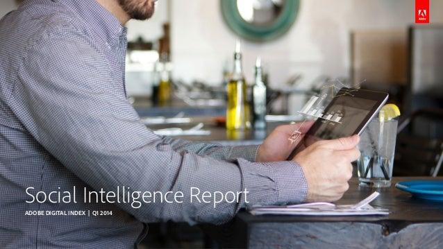 Social Intelligence Report ADOBE DIGITAL INDEX | Q1 2014