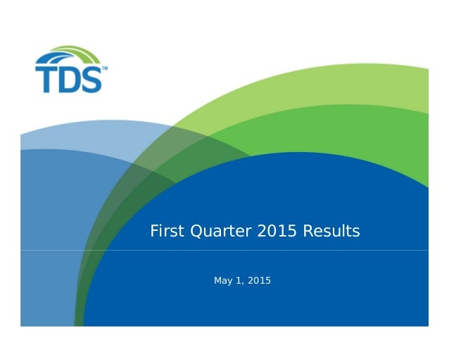 May 1, 2015 First Quarter 2015 Results