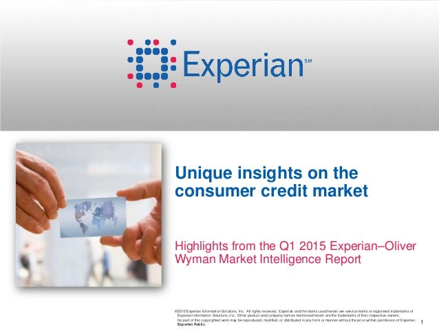 1 ©2015 Experian Information Solutions, Inc. All rights reserved. Experian and the marks used herein are service marks or ...