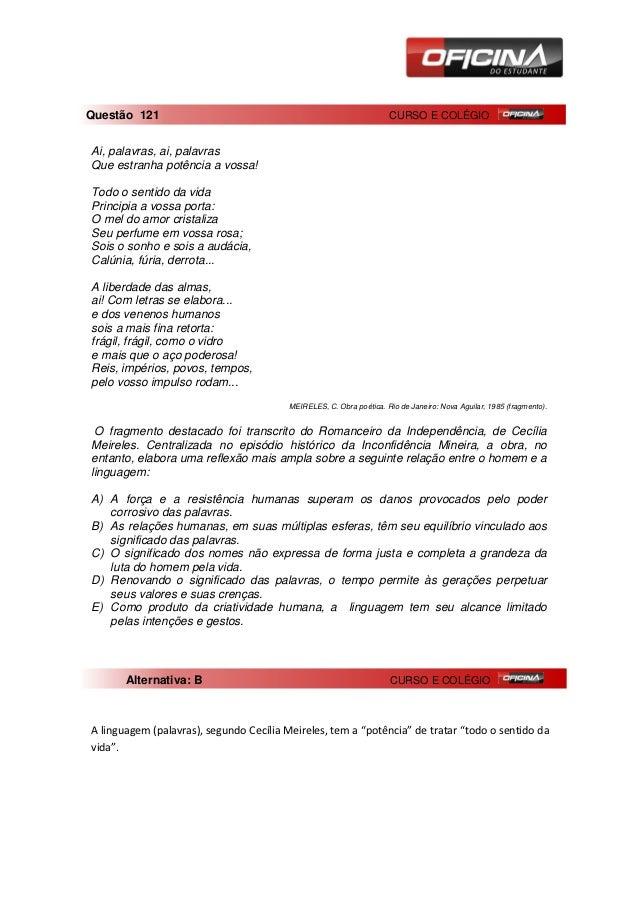 Questão 121                                                          CURSO E COLÉGIOAi, palavras, ai, palavrasQue estranha...