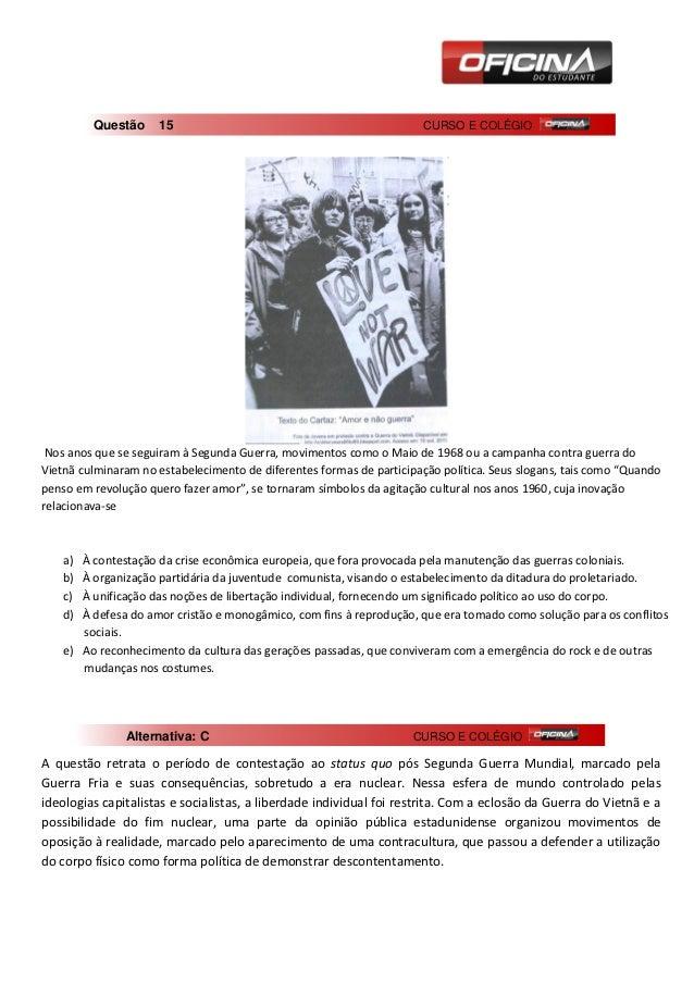 Questão     15                                               CURSO E COLÉGIO Nos anos que se seguiram à Segunda Guerra, mo...