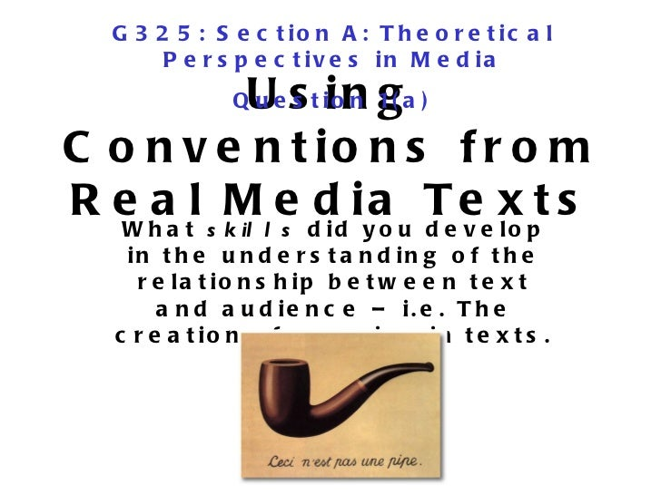 Using Conventions from Real Media Texts What  skills  did you develop in the understanding of the relationship between tex...