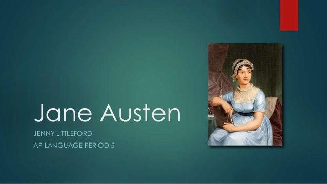 Jane Austen JENNY LITTLEFORD AP LANGUAGE PERIOD 5