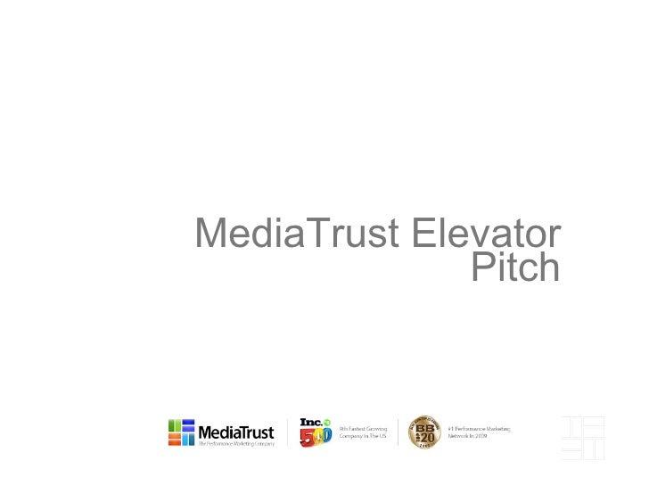 MediaTrust Elevator Pitch <ul><li>TBD 4th 2010 </li></ul><ul><li>TEXT HERE </li></ul>