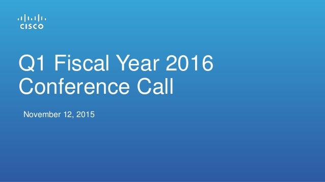 November 12, 2015 Q1 Fiscal Year 2016 Conference Call