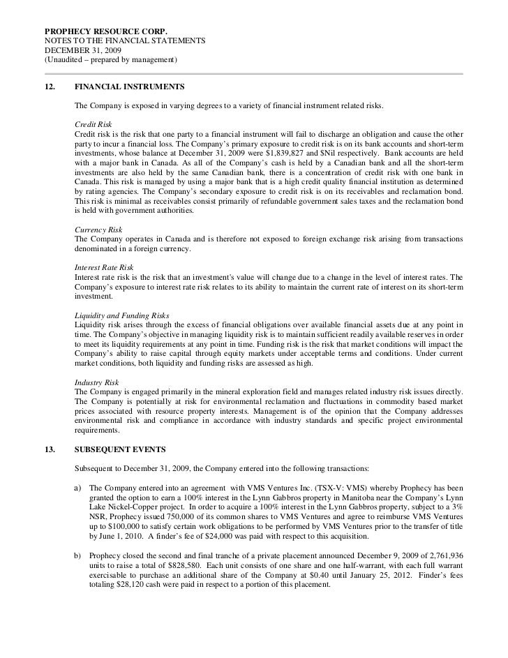 PROPHECY RESOURCE CORP.NOTES TO THE FINANCIAL STATEMENTSDECEMBER 31, 2009(Unaudited – prepared by management)12.   FINANCI...