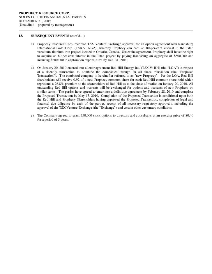 PROPHECY RESOURCE CORP.NOTES TO THE FINANCIAL STATEMENTSDECEMBER 31, 2009(Unaudited – prepared by management)13.   SUBSEQU...