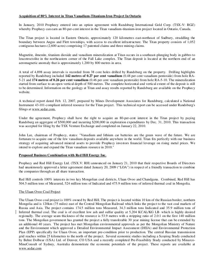 Acquisition of 80% Interest in Titan Vanadium-Titanium-Iron Project In OntarioIn January, 2010 Prophecy entered into an op...