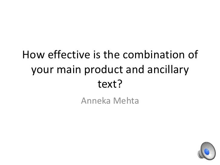 How effective is the combination of your main product and ancillary               text?           Anneka Mehta