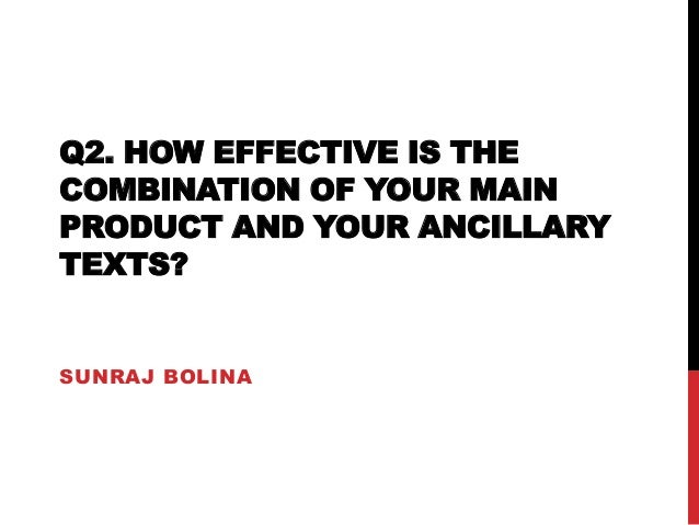 Q2. HOW EFFECTIVE IS THE COMBINATION OF YOUR MAIN PRODUCT AND YOUR ANCILLARY TEXTS?  SUNRAJ BOLINA
