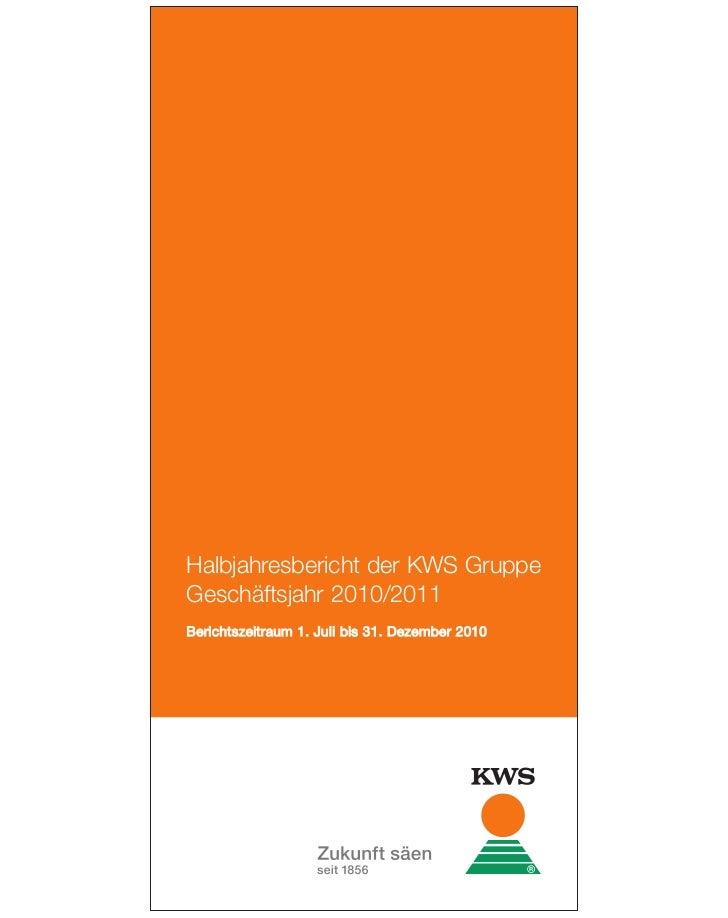 Halbjahresbericht der KWS GruppeGeschäftsjahr 2010/2011B erichtszeitraum 1. Juli bis 31. Dezember 2010
