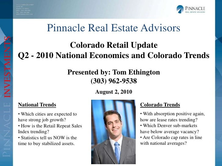 Pinnacle Real Estate Advisors<br />Colorado Retail Update<br />Q2 - 2010 National Economics and Colorado Trends<br />Prese...