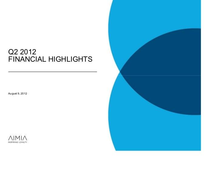 Q2 2012FINANCIAL HIGHLIGHTSAugust 9, 2012