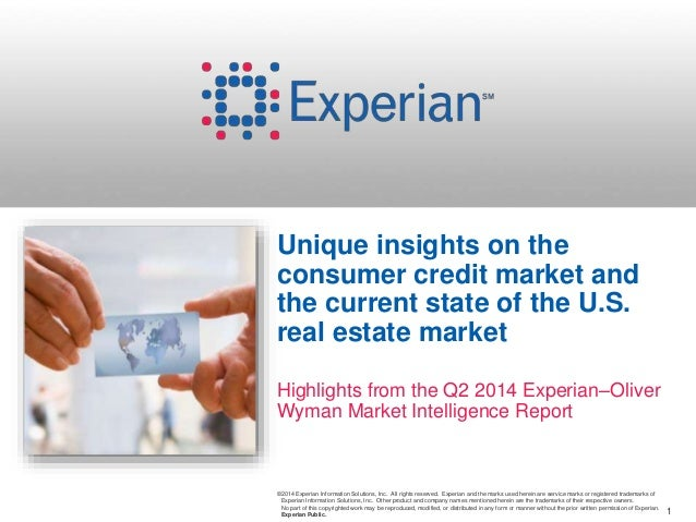 1  Unique insights on the  consumer credit market and  the current state of the U.S.  real estate market  Highlights from ...