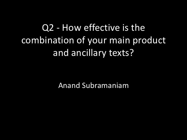 Q2 - How effective is thecombination of your main product      and ancillary texts?        Anand Subramaniam