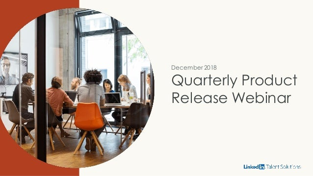 December 2018 Quarterly Product Release Webinar