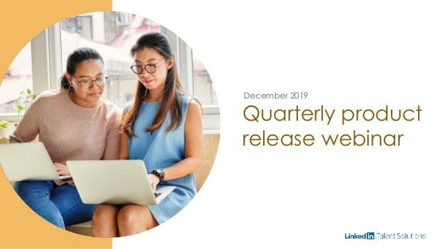 Quarterly product release webinar December 2019