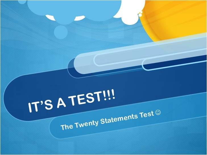 IT'S A TEST!!! The Twenty Statements Test  